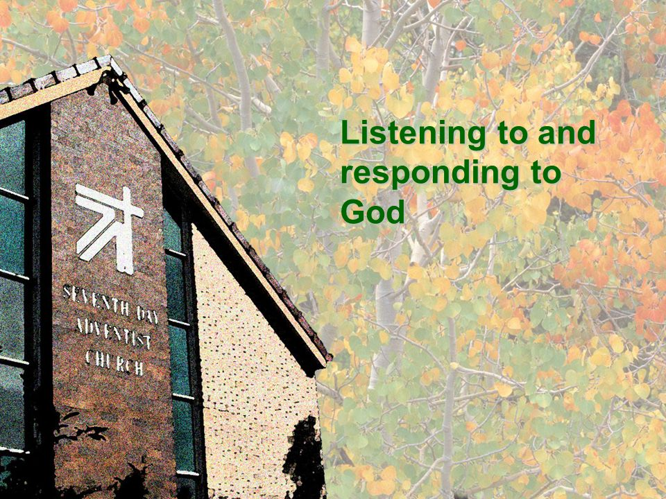 Listening to and responding to God
