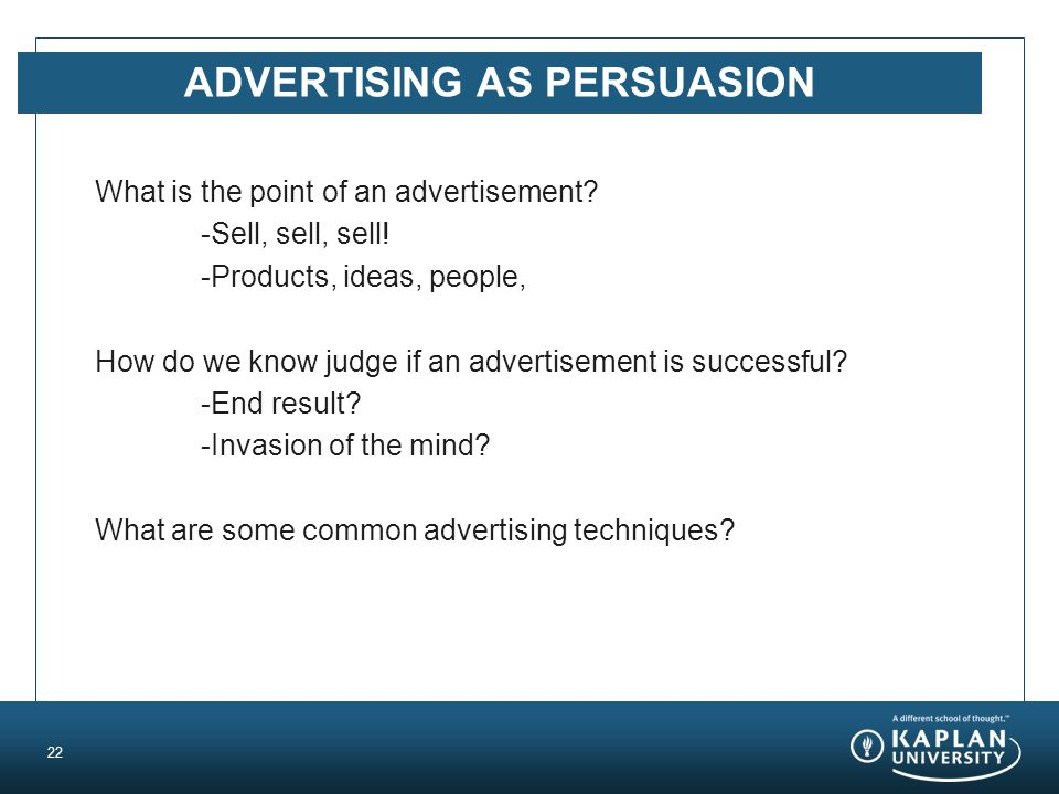 ADVERTISING AS PERSUASION What is the point of an advertisement.