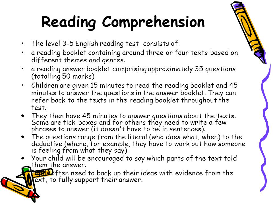 Reading Comprehension The level 3-5 English reading test consists of: a reading booklet containing around three or four texts based on different themes and genres.