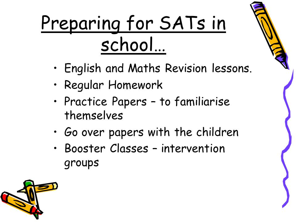 Preparing for SATs in school… English and Maths Revision lessons.