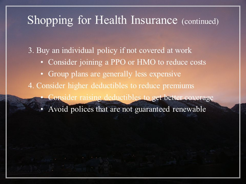 Shopping for Health Insurance (continued) 3.