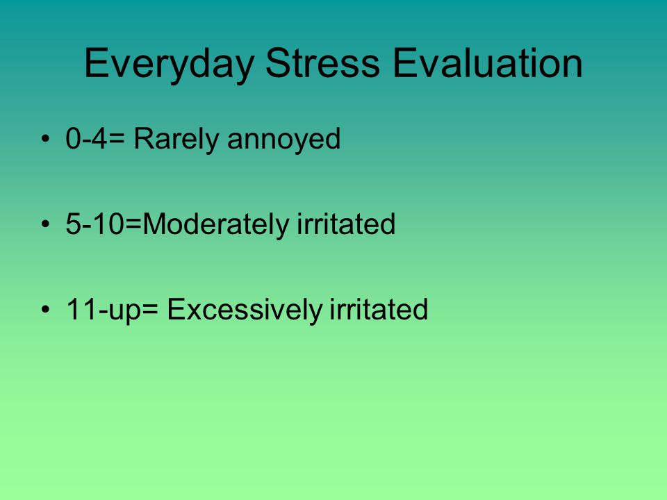Student Major Life Event Scale Below 200 Very little stress in life 200 to 259 Moderate stress in life 260 and up High stress & vulnerable to illness