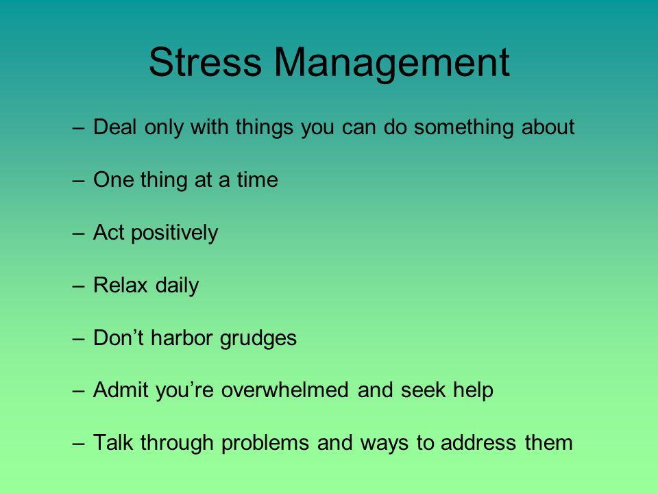 Stress Management Exercise –One of the most effective forms of stress reduction –Physical inactivity can lead to: heart disease, obesity, fatigue, and depression.
