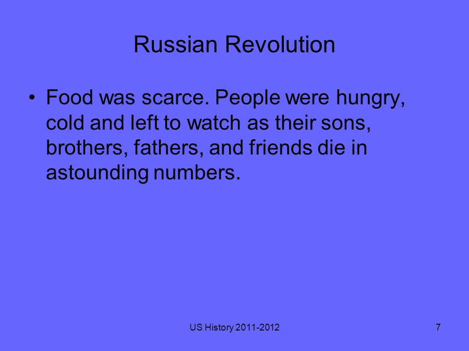 Russian Revolution Food was scarce.