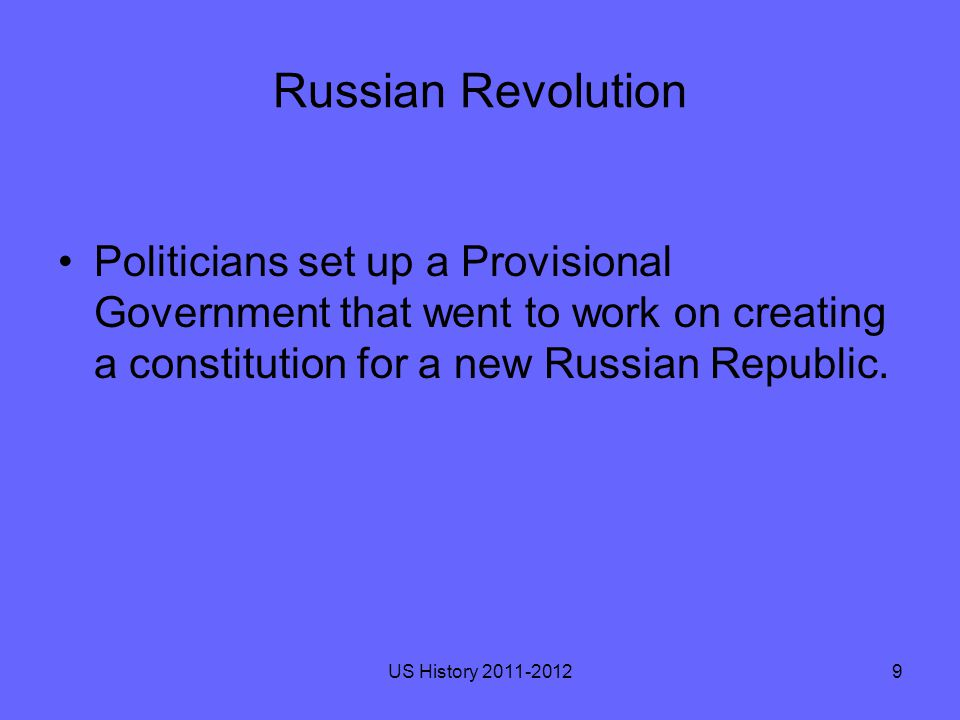 Russian Revolution They continue playing a role in WWI—a decision that would prove unwise.
