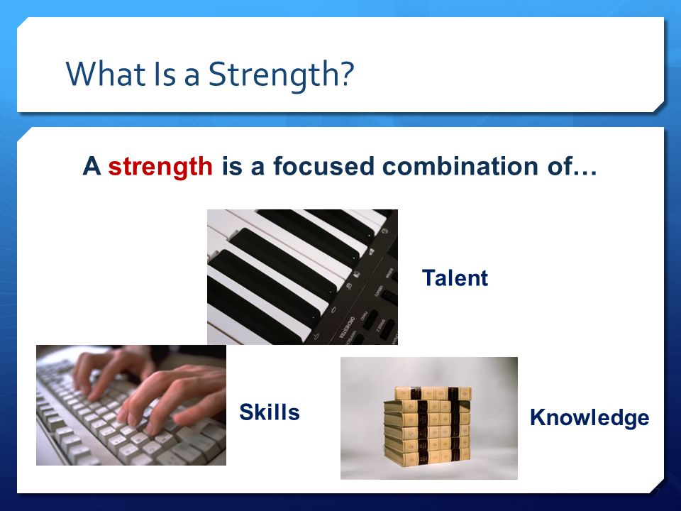 8 Strengths Awareness You can be anything you want to be if you just try hard enough.