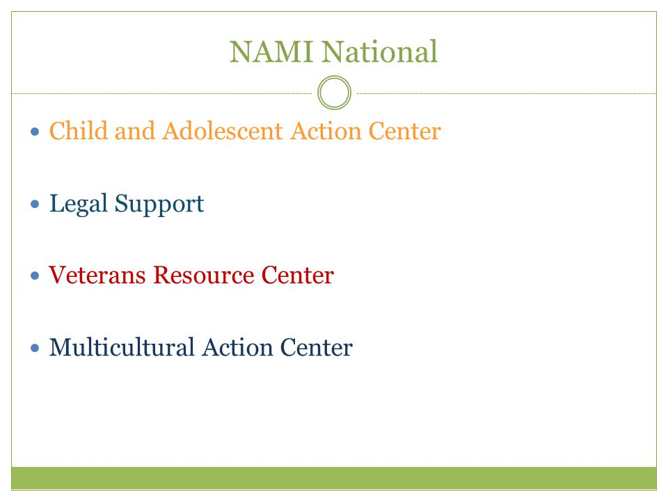 NAMI National Child and Adolescent Action Center Legal Support Veterans Resource Center Multicultural Action Center