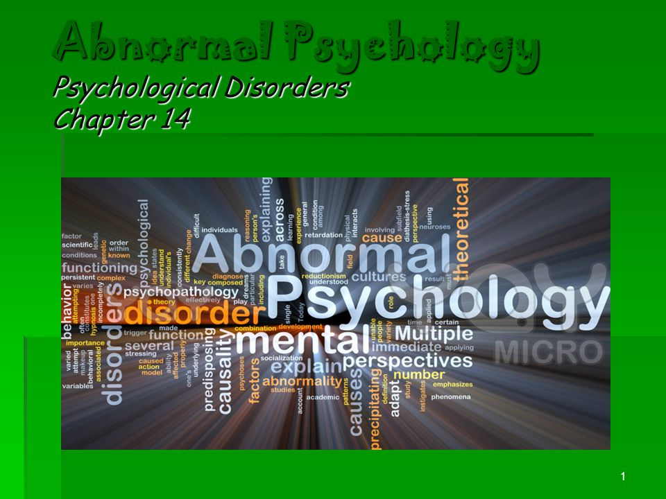 Abnormal Psychology Psychological Disorders Chapter 14 1