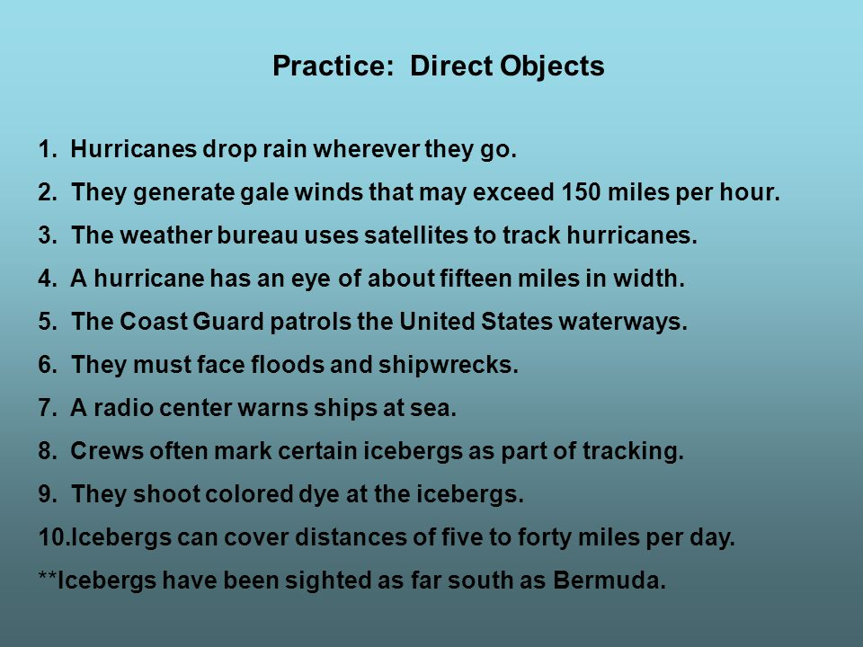 1.Hurricanes drop rain wherever they go. 2.They generate gale winds that may exceed 150 miles per hour. 3.The weather bureau uses satellites to track