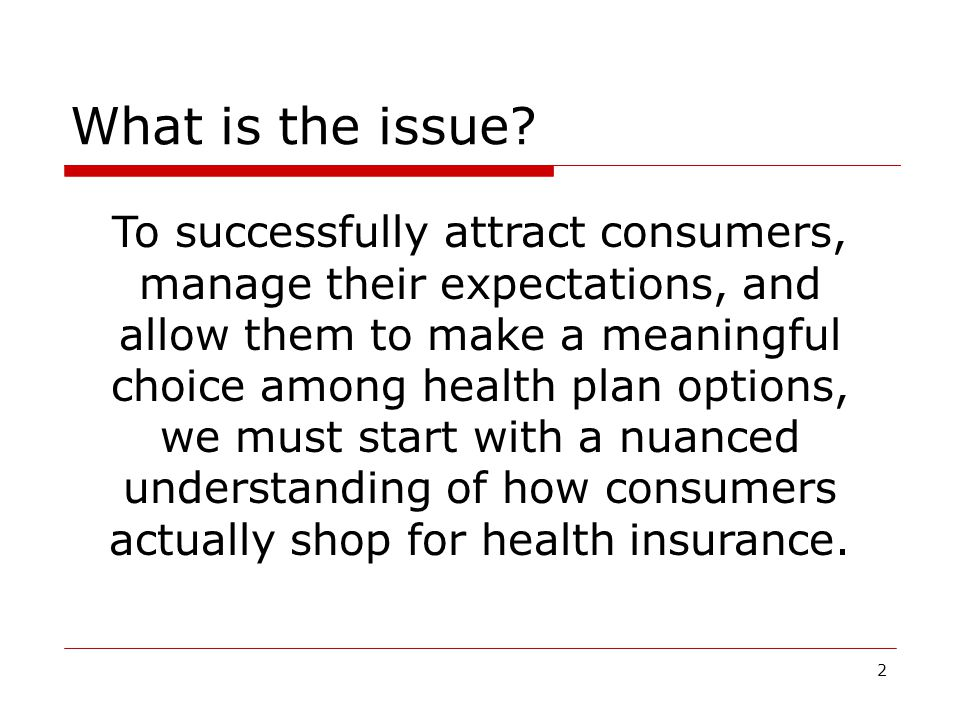 3 Three CU studies revealed how consumers really shop Study Examined:When:Locations: Mid-sized cities in… Pages 1-4 of new health insurance disclosure Sept-Oct 2010IA, NH, CA, OH Coverage Facts Label (pages 5-6) May 2011MO, NY Actuarial Value Concepts May 2011CO, MD Participants were evenly divided between men/women; uninsured/ insured (non-group).