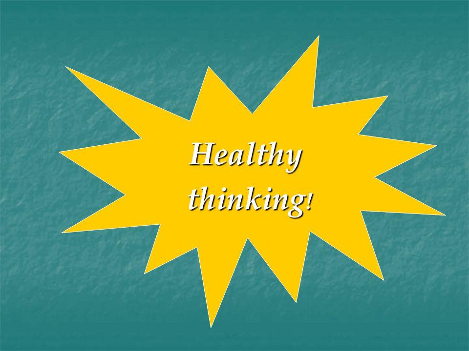 Healthy thinking !