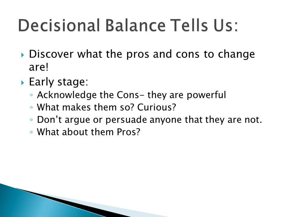  Discover what the pros and cons to change are.
