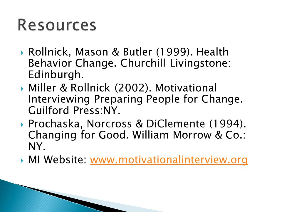  Rollnick, Mason & Butler (1999). Health Behavior Change.