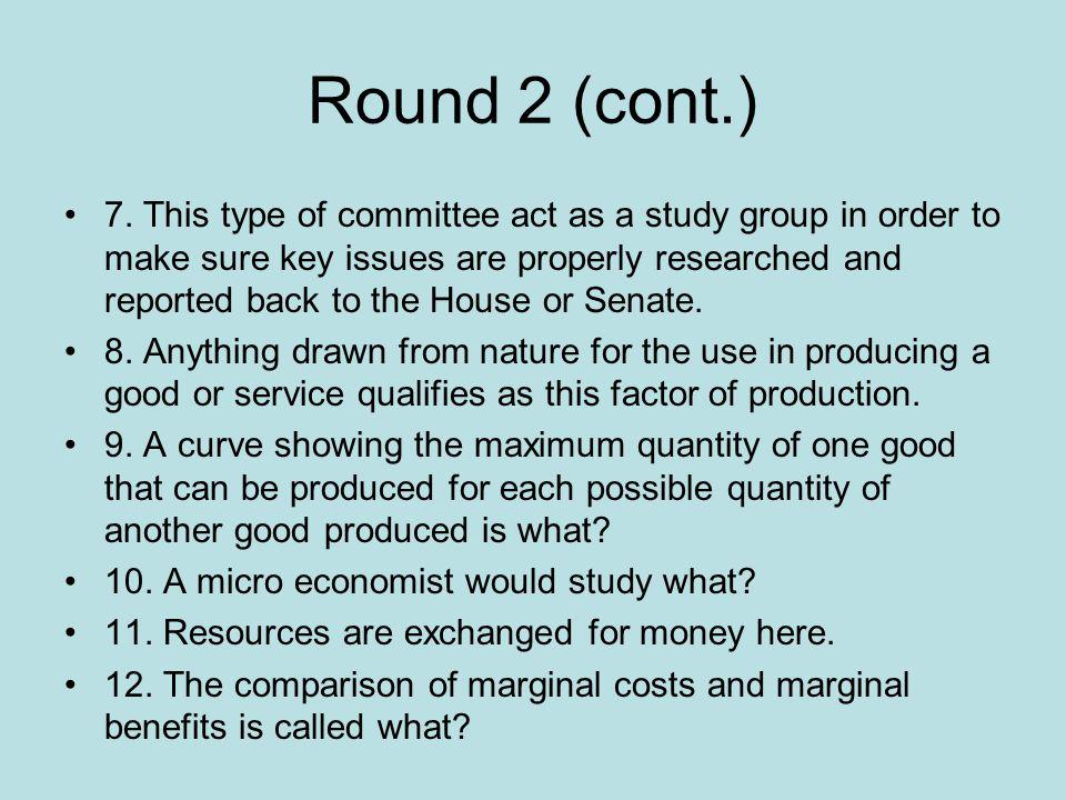 Round 2 (cont.) 7.