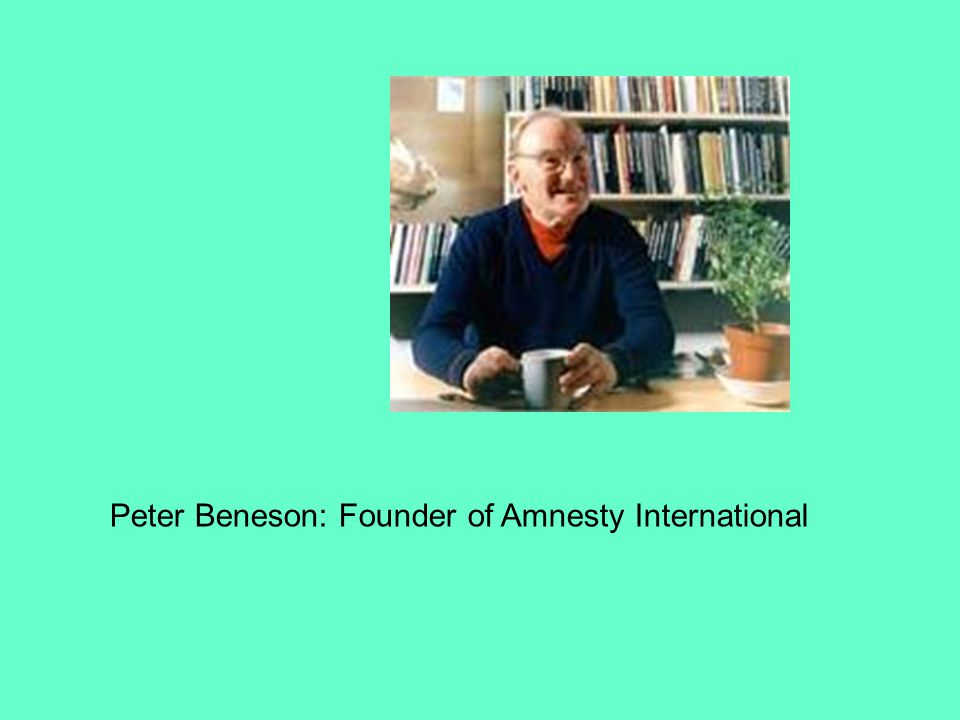 Peter Beneson: Founder of Amnesty International