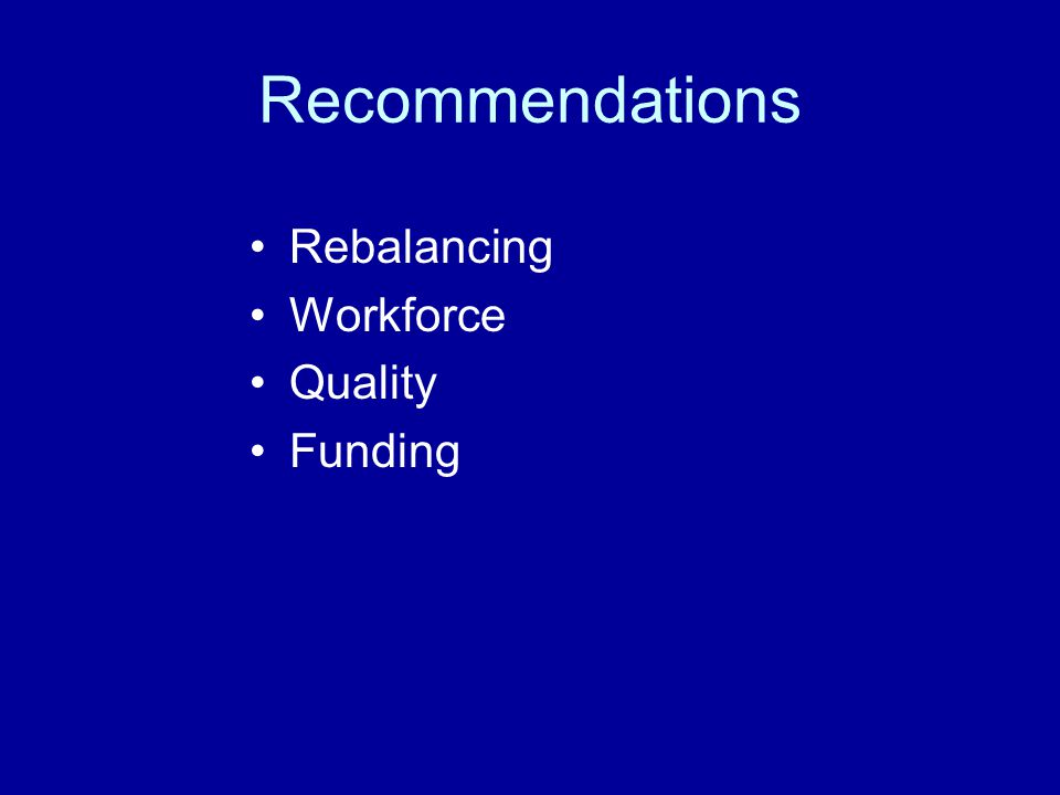 Recommendations Rebalancing Workforce Quality Funding