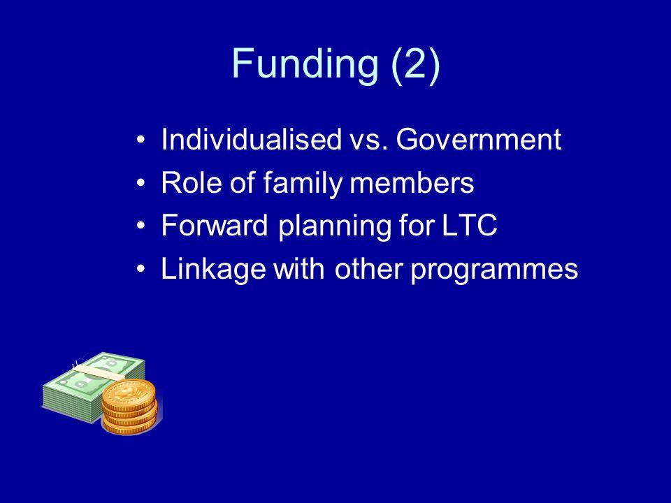 Funding (2) Individualised vs.