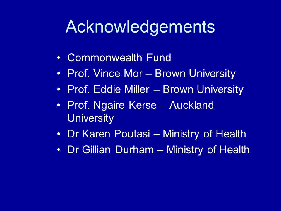 Acknowledgements Commonwealth Fund Prof. Vince Mor – Brown University Prof.