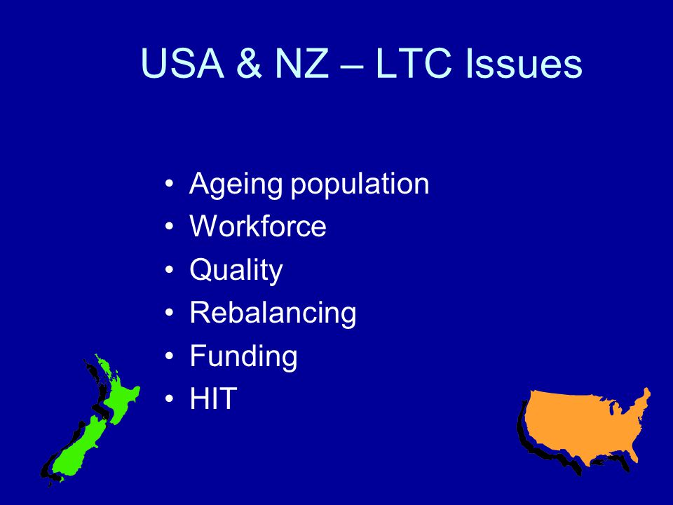 Objectives To determine how NZ may learn from approaches to the provision of long-term care in the US To compare views and opinions of LTC experts in the US and NZ To look at practical examples of rebalancing LTC