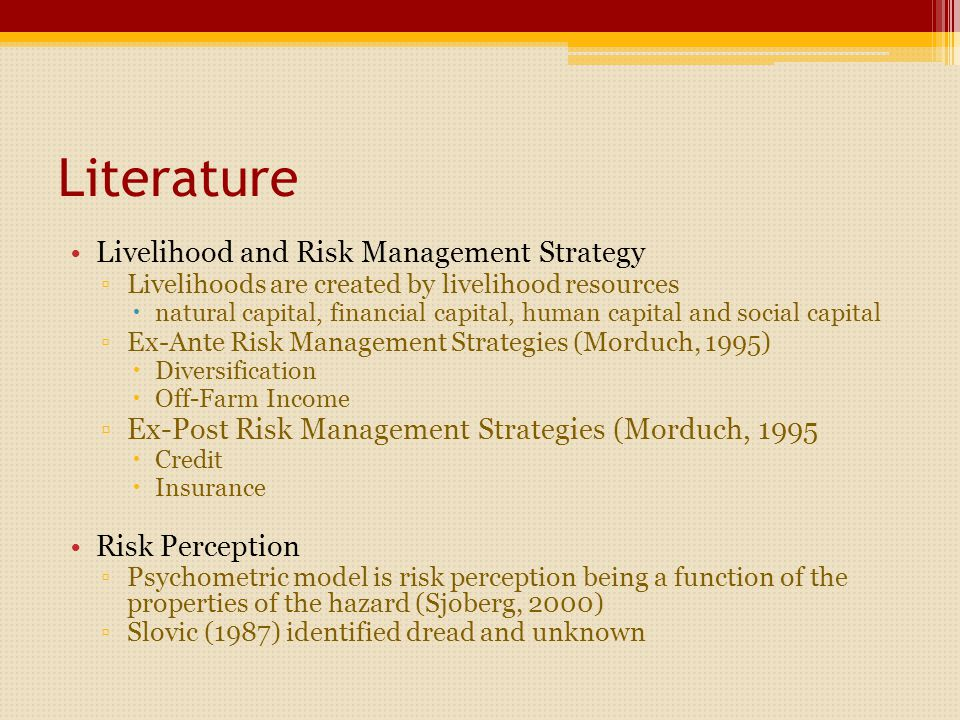 Conceptual Framework Household Risk Management Actual Risk LevelRisk Perception Unknown Dread Risk Attitude Livelihood Strategies Unknown Dread Initial Risk Perception TIME