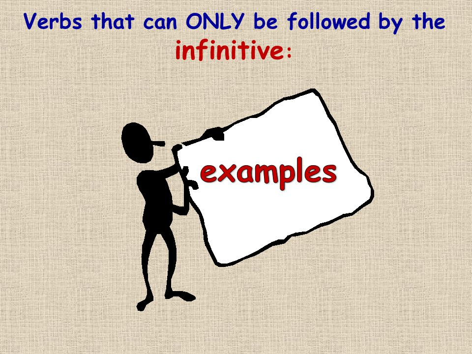 Verbs that can ONLY be followed by the infinitive :