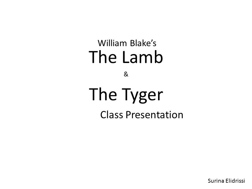 William Blake's The Lamb & The Tyger Class Presentation Surina Elidrissi