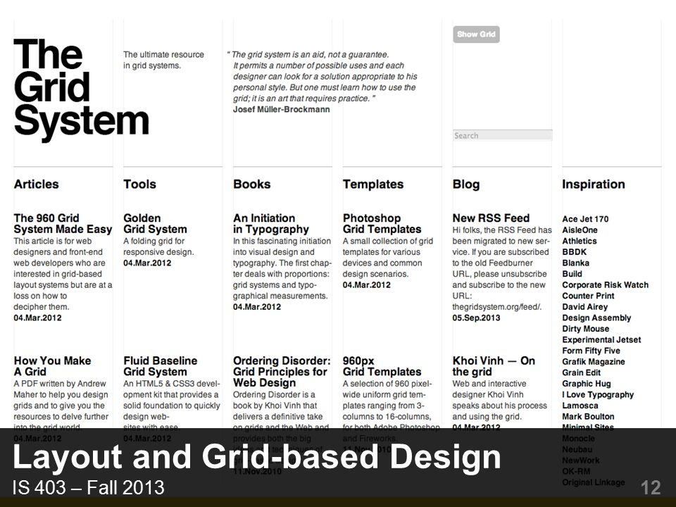 How to do it Lay out a page on a 2D-grid Identify an underlying grid structure (rows, columns) –Grid cell sizes are multiples of some base size Fill grid cells with content –Grid columns may not be same size –Elements may fill more than one row/column