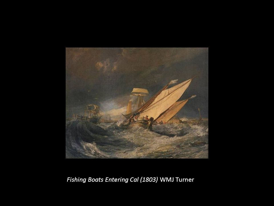 Fishing Boats Entering Cal (1803) WMJ Turner