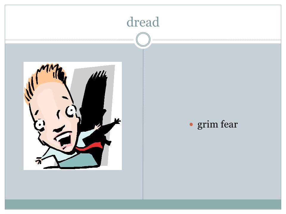 dread grim fear