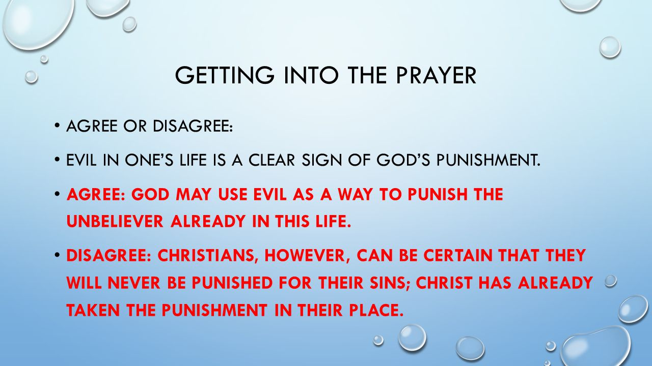 GETTING INTO THE PRAYER AGREE OR DISAGREE: EVIL IN ONE'S LIFE IS A CLEAR SIGN OF GOD'S PUNISHMENT.