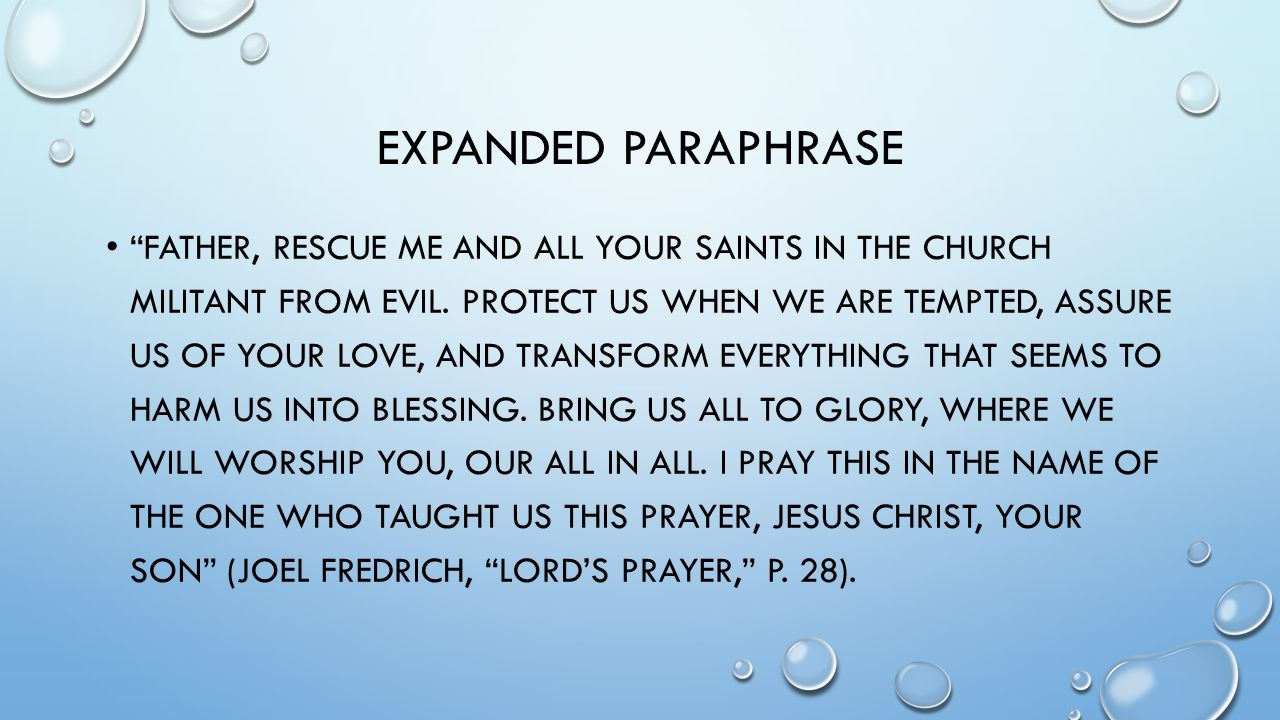 EXPANDED PARAPHRASE FATHER, RESCUE ME AND ALL YOUR SAINTS IN THE CHURCH MILITANT FROM EVIL.