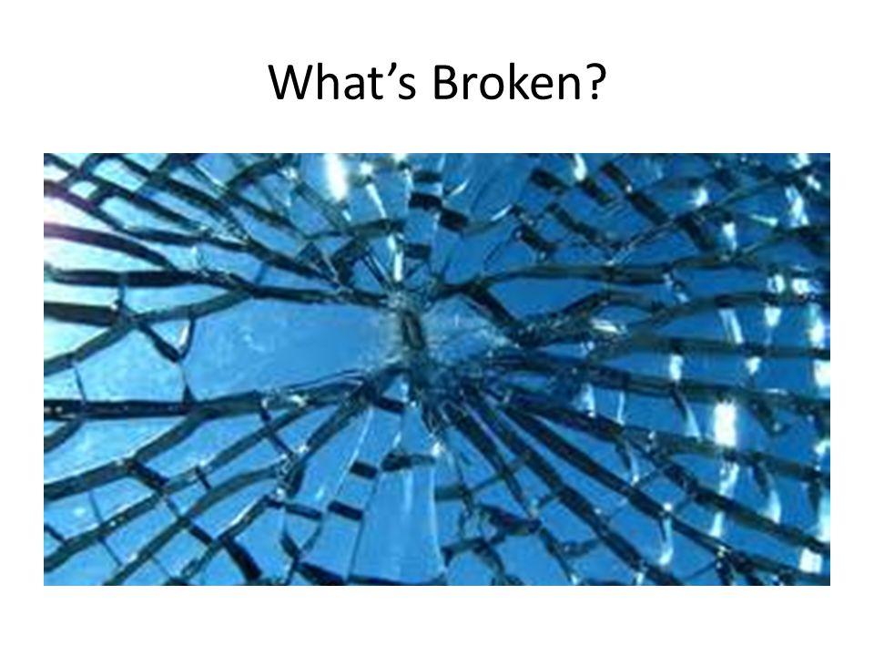 What's Broken