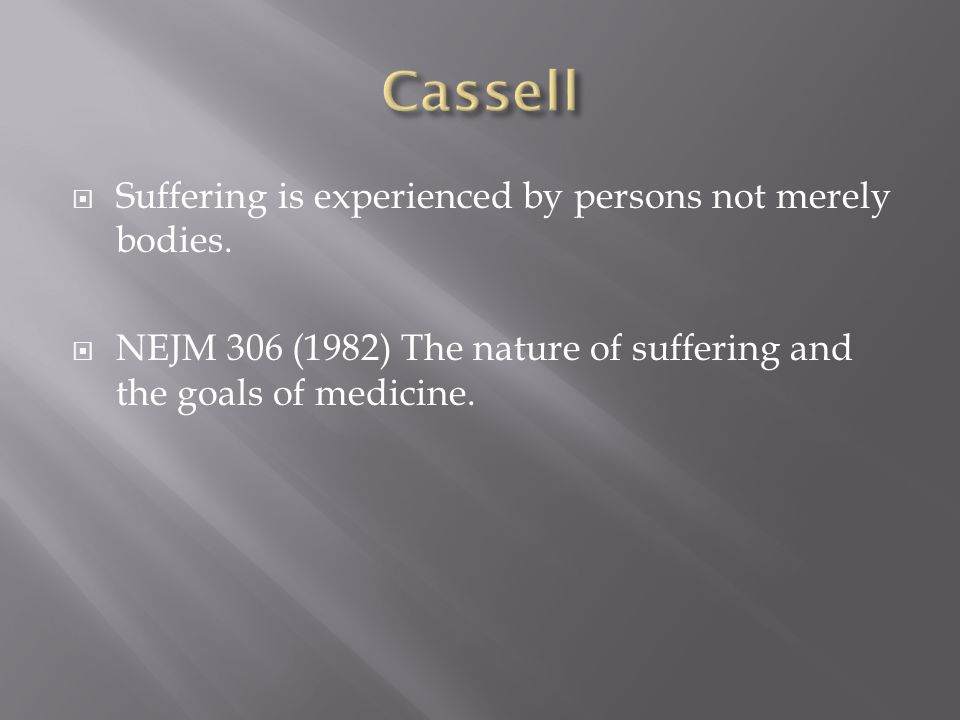  Suffering is experienced by persons not merely bodies.