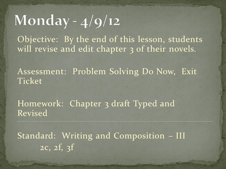 Objective: By the end of this lesson, students will revise and edit chapter 3 of their novels.