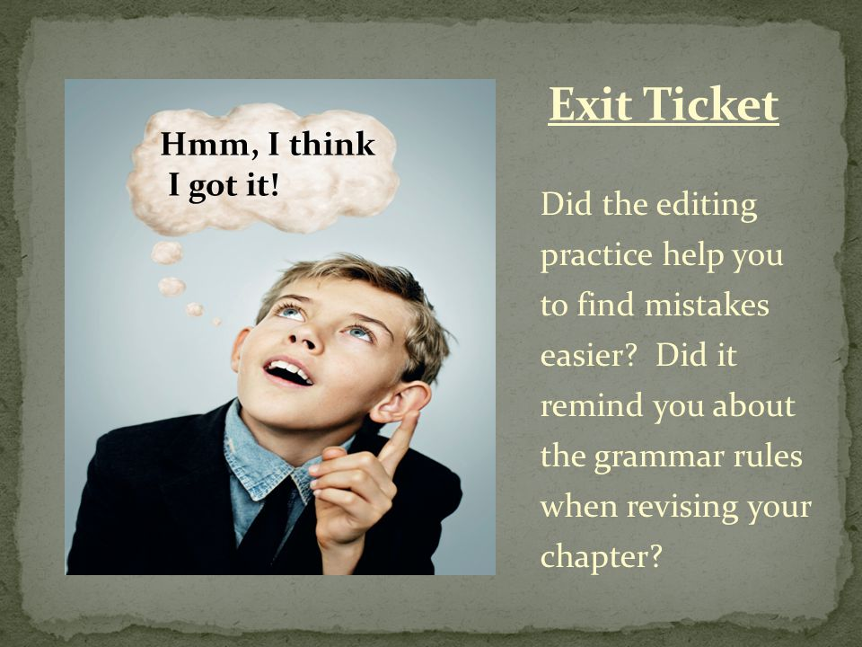 Did the editing practice help you to find mistakes easier.