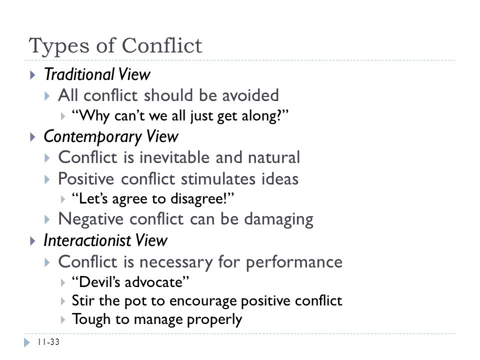 """Types of Conflict  Traditional View  All conflict should be avoided  """"Why can't we all just get along?""""  Contemporary View  Conflict is inevitabl"""