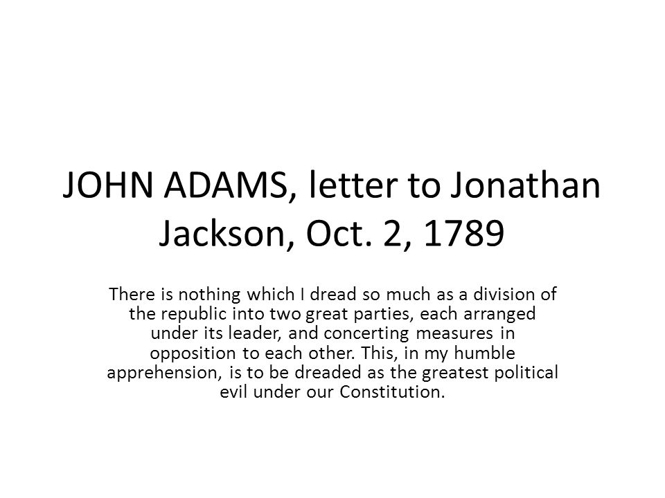 JOHN ADAMS, letter to Jonathan Jackson, Oct.