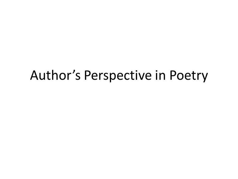 Author's Perspective in Poetry