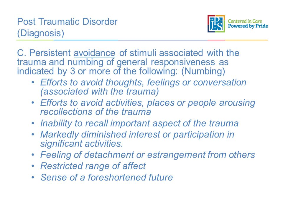 Post Traumatic Disorder (Diagnosis) C.