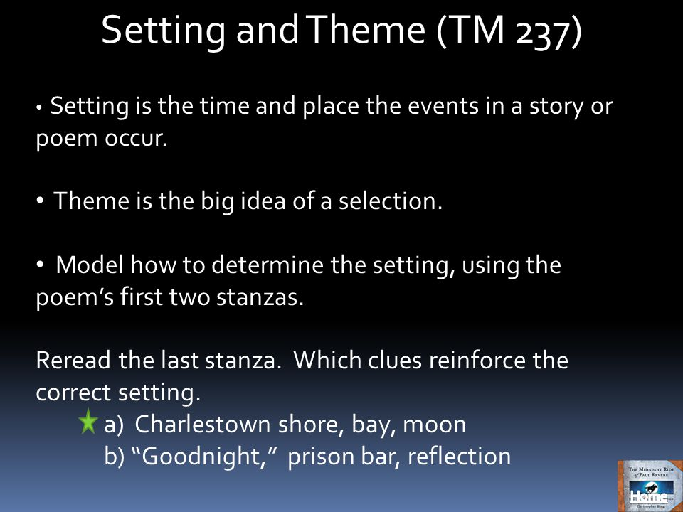 Setting and Theme (TM 237) Setting is the time and place the events in a story or poem occur.