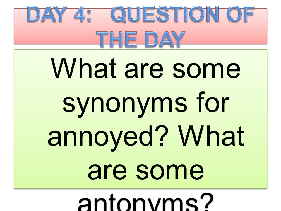 What are some synonyms for annoyed? What are some antonyms?