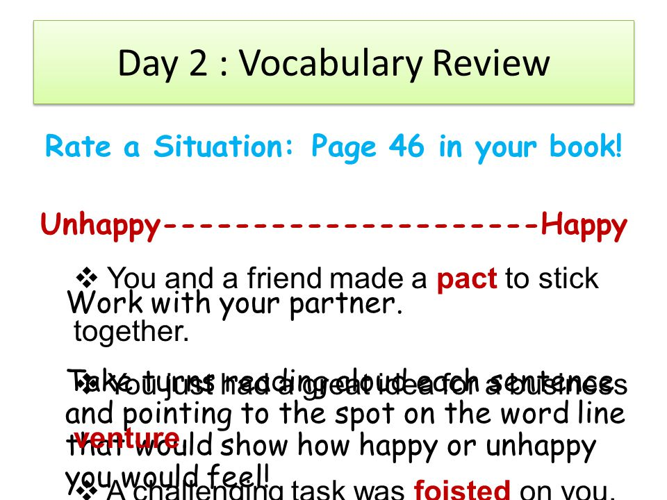 Day 2 : Vocabulary Review Rate a Situation:Page 46 in your book.