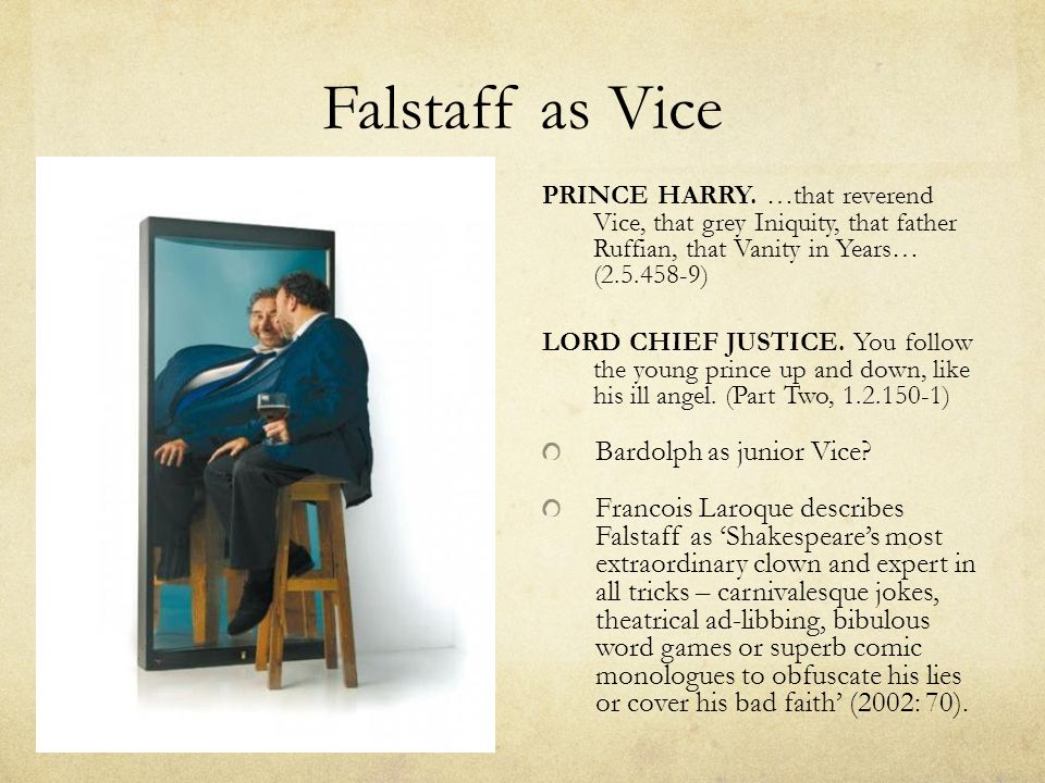 Falstaff as Vice PRINCE HARRY.
