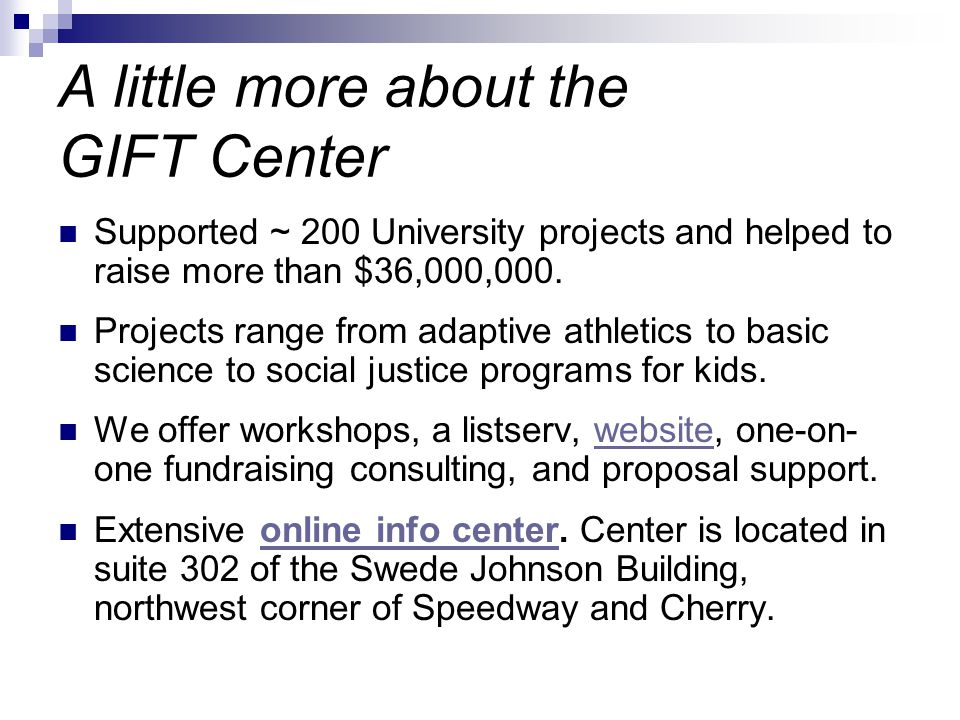 A little more about the GIFT Center Supported ~ 200 University projects and helped to raise more than $36,000,000. Projects range from adaptive athlet