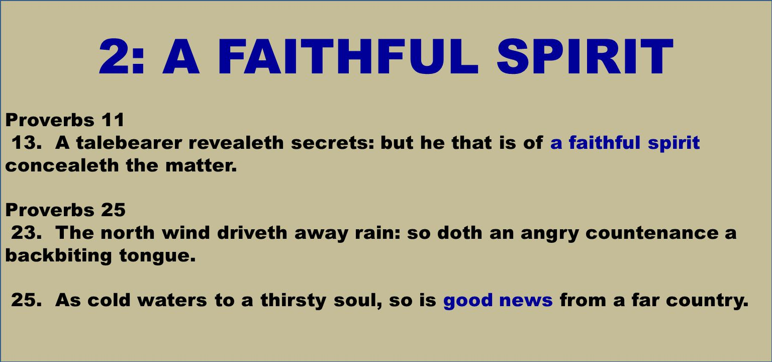 2: A FAITHFUL SPIRIT Proverbs 11 13.