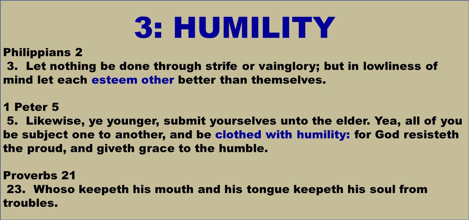 3: HUMILITY Philippians 2 3.