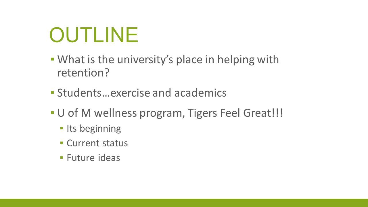 OUTLINE ▪ What is the university's place in helping with retention.