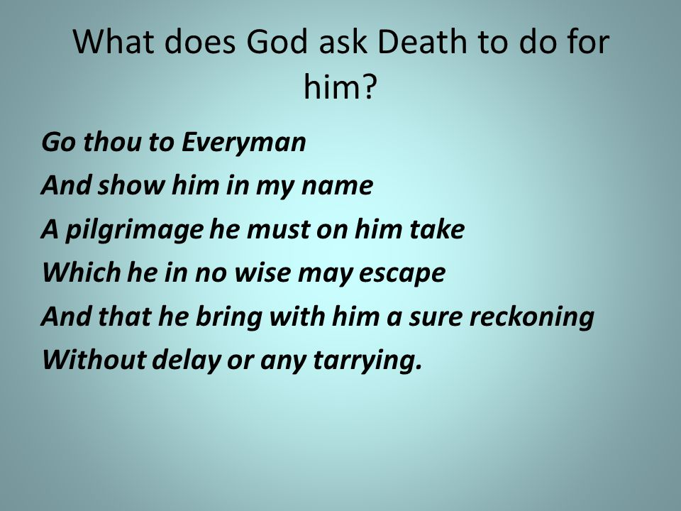 What does God ask Death to do for him.