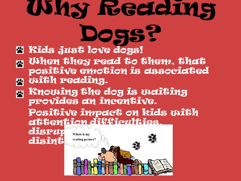 Why Reading Dogs. Kids just love dogs.