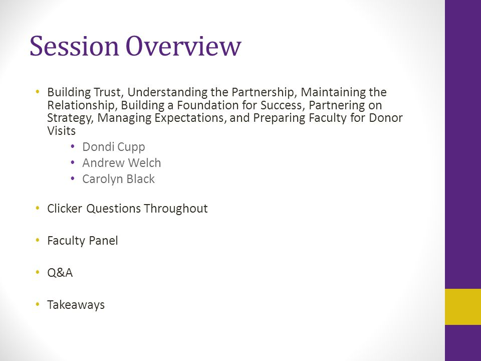 Session Overview Building Trust, Understanding the Partnership, Maintaining the Relationship, Building a Foundation for Success, Partnering on Strateg